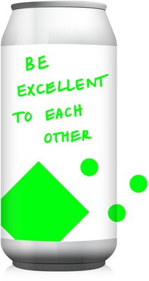 Photo of Be Excellent To Each Other ... Event Pack